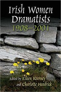 Book Cover: Irish Women Dramatists 1908 - 2001 (Irish Studies)